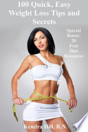 100 Quick, Easy Weight Loss Tips and Secrets