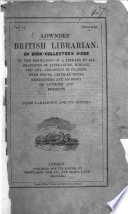 Lowndes'British Librarian, Or Book-collector's Guide to the Formation of a Library in All Branches of Literature, Science, and Art