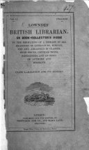Lowndes British Librarian  Or Book collector s Guide to the Formation of a Library in All Branches of Literature  Science  and Art