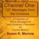 Channel One  137 Messages from the Universe