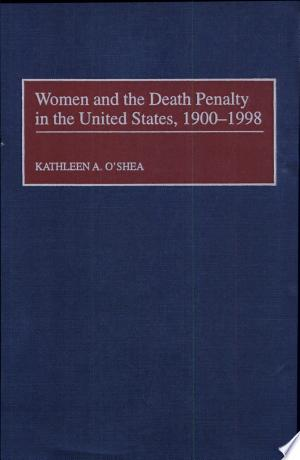 Free Download Women and the Death Penalty in the United States, 1900-1998 PDF - Writers Club