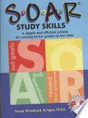 SOAR Study Skills  : A Simple and Efficient System for Earning Better Grades in Less Time
