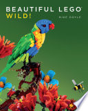 """Beautiful LEGO: Wild!"" by Mike Doyle"