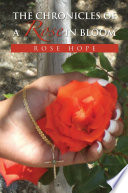 Free Download The Chronicles of a Rose In Bloom Book