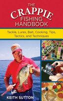 The Crappie Fishing Handbook