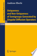 Uniqueness and Non-Uniqueness of Semigroups Generated by Singular Diffusion Operators