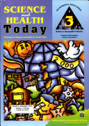 Science and Health Today A Worktext in Science Health for Grade Three