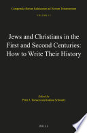 Jews And Christians In The First And Second Centuries How To Write Their History