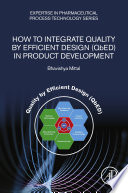 How to Integrate Quality by Efficient Design  QbED  in Product Development