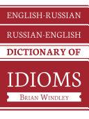 English Russian Russian English Dictionary of Idioms