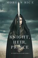 Knight, Heir, Prince (Of Crowns and Glory—Book 3) [Pdf/ePub] eBook