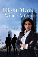 Right Man  Wrong Attitude