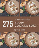 275 Yummy Slow Cooker Soup Recipes