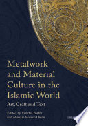 Metalwork and Material Culture in the Islamic World Book