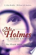 Ms  Holmes of Baker Street