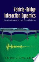 Vehicle      Bridge Interaction Dynamics