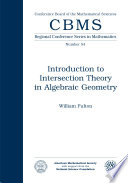 Introduction to Intersection Theory in Algebraic Geometry