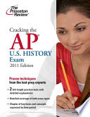 Cracking the AP U.S. History Exam, 2011