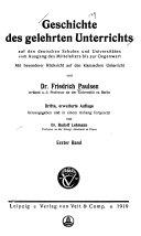 Geschichte des gelehrten Unterrichts auf den deutschen Schulen und Universitäten vom Ausgang des Mittelalters bis zur Gegenwart
