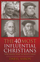 The 40 Most Influential Christians . . . Who Shaped What We ...