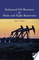 Enhanced Oil Recovery in Shale and Tight Reservoirs