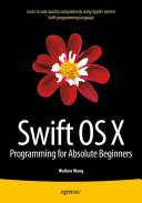 Swift OS X Programming for Absolute Beginners