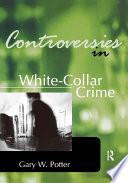 Controversies In White Collar Crime