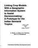 Linking Crop Models with a Geographic Information System to Assist Decisionmaking