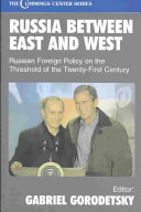 Russia between east and west: Russian foreign policy on the threshold of the twenty-first century