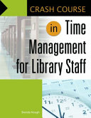 Crash Course In Time Management For Library Staff Book PDF
