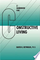 """A Handbook for Constructive Living"" by David K. Reynolds"