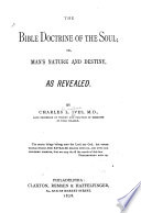 The Bible Doctrine of the Soul, Or, Man's Nature and Destiny as Revealed Pdf/ePub eBook
