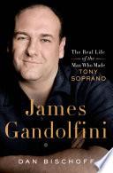 James Gandolfini: The Real Life of the Man Who Made Tony Soprano