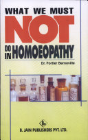 What We Must Not Do in Homoeopathy