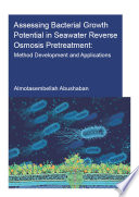Assessing Bacterial Growth Potential in Seawater Reverse Osmosis Pretreatment Book