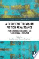 A European Television Fiction Renaissance