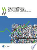 Improving Markets for Recycled Plastics Trends, Prospects and Policy Responses