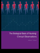 The Biological Basis of Nursing  Clinical Observations