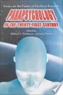 Parapsychology In The Twenty First Century