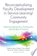 Reconceptualizing Faculty Development In Service Learning Community Engagement