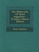 The Modernity Of Saint Augustine Primary Source Edition