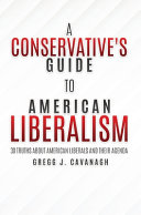 A Conservative S Guide To American Liberalism 30 Truths About American Liberals And Their Agenda