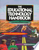 The Educational Technology Handbook  : A Comprehensive Guide : Process and Products for Learning