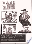 Phillip Stubbes s Anatomy of the Abuses in England in Shakspere s Youth  A  D  1583 Book