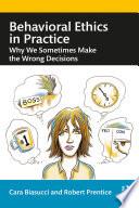 Behavioral Ethics in Practice