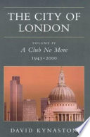 The City of London: A club no more, 1945-2000
