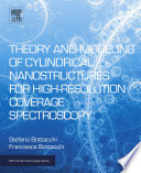 Theory and Modeling of Cylindrical Nanostructures for High-Resolution Coverage Spectroscopy