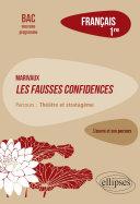 Français. Première. L'œuvre et son parcours : Marivaux, Les Fausses confidences - Parcours