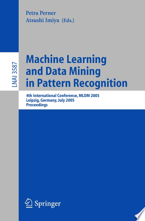 Download Machine Learning and Data Mining in Pattern Recognition Free Books - Dlebooks.net