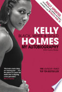 """Kelly Holmes: Black, White & Gold My Autobiography"" by Kelly Holmes"